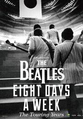 ザ・ビートルズ〜EIGHT DAYS A WEEK ‐ The Touring Years