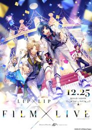 "HoneyWorks 10th Anniversary ""LIP×LIP FILM×LIV..."